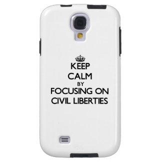 Keep Calm by focusing on Civil Liberties Galaxy S4 Case