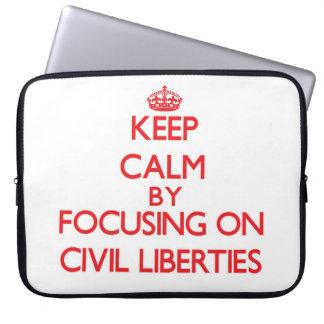 Keep Calm by focusing on Civil Liberties Computer Sleeves