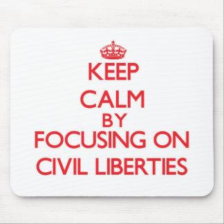 Keep Calm by focusing on Civil Liberties Mousepad