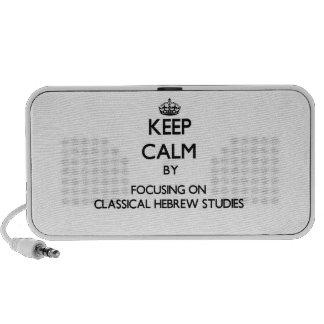 Keep calm by focusing on Classical Hebrew Studies iPhone Speakers