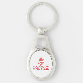 Keep Calm by focusing on Clean-Shaven Key Chain