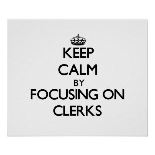 Keep Calm by focusing on Clerks Posters
