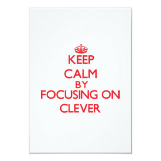 Keep Calm by focusing on Clever 9 Cm X 13 Cm Invitation Card
