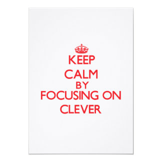 Keep Calm by focusing on Clever Personalized Invite