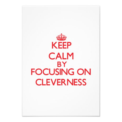 Keep Calm by focusing on Cleverness Invitation