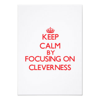 Keep Calm by focusing on Cleverness Personalized Invitation