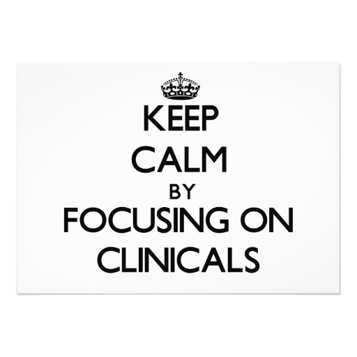 Keep Calm by focusing on Clinicals Announcement