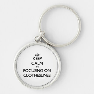 Keep Calm by focusing on Clotheslines Key Chain