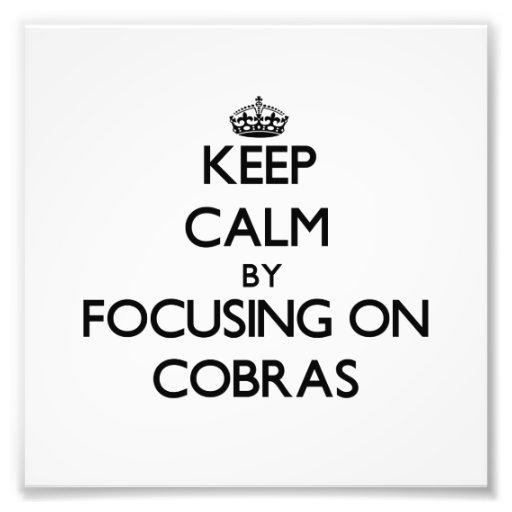 Keep Calm by focusing on Cobras Photo Print