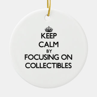 Keep Calm by focusing on Collectibles Christmas Ornaments