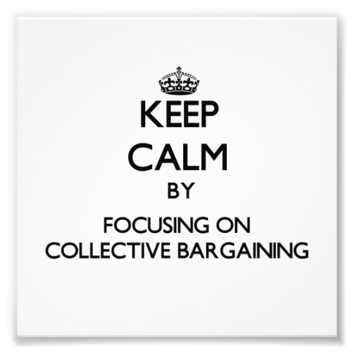 Keep Calm by focusing on Collective Bargaining Photo
