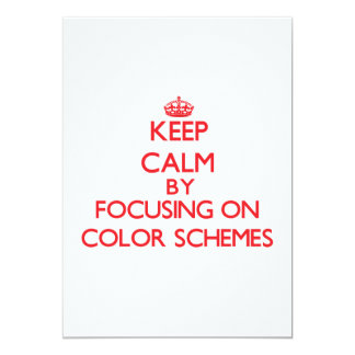 Keep Calm by focusing on Color Schemes 13 Cm X 18 Cm Invitation Card