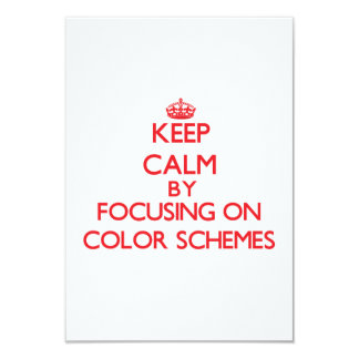Keep Calm by focusing on Color Schemes 9 Cm X 13 Cm Invitation Card