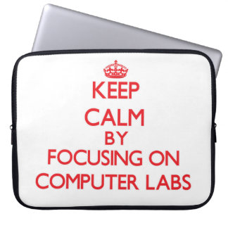 Keep Calm by focusing on Computer Labs Laptop Sleeve