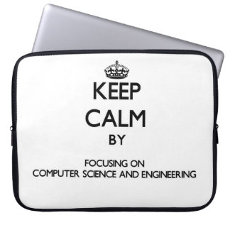 Keep calm by focusing on Computer Science And Engi Laptop Computer Sleeve