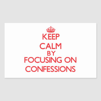 Keep Calm by focusing on Confessions Sticker