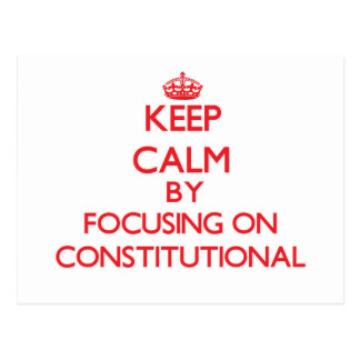Keep Calm by focusing on Constitutional Post Card