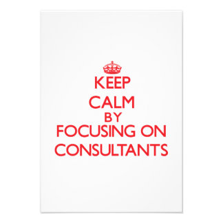 Keep Calm by focusing on Consultants Invites