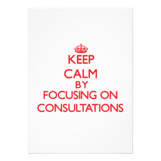 Keep Calm by focusing on Consultations Cards