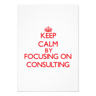 Keep Calm by focusing on Consulting Custom Invites