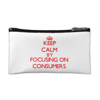 Keep Calm by focusing on Consumers Makeup Bags