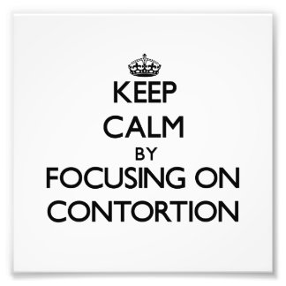 Keep Calm by focusing on Contortion Photographic Print