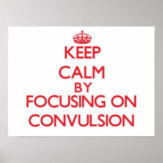 Keep Calm by focusing on Convulsion Print
