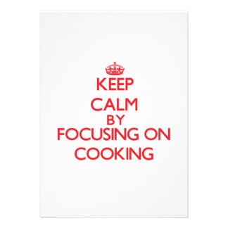Keep Calm by focusing on Cooking Announcements