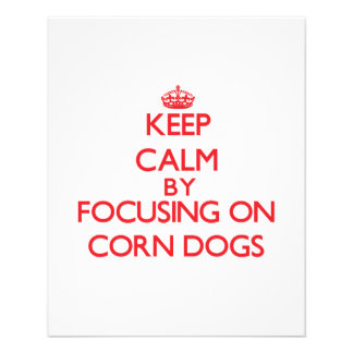 Keep Calm by focusing on Corn Dogs Flyer Design