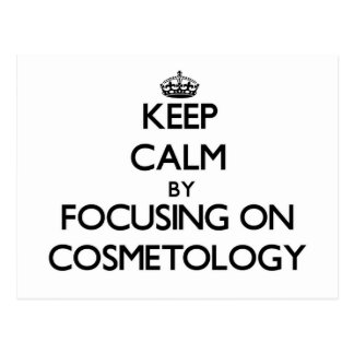 Keep calm by focusing on Cosmetology Post Card