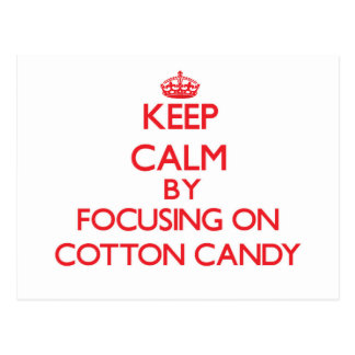 Keep Calm by focusing on Cotton Candy Postcards