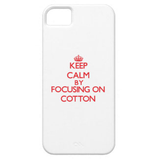 Keep Calm by focusing on Cotton iPhone 5 Covers