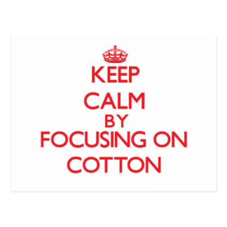 Keep Calm by focusing on Cotton Post Card