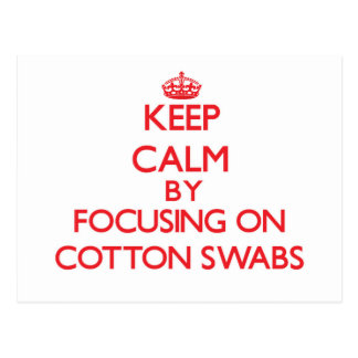 Keep Calm by focusing on Cotton Swabs Post Cards