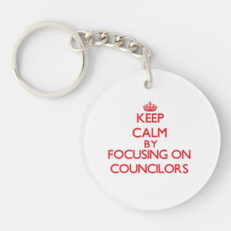 Keep Calm by focusing on Councilors Keychains