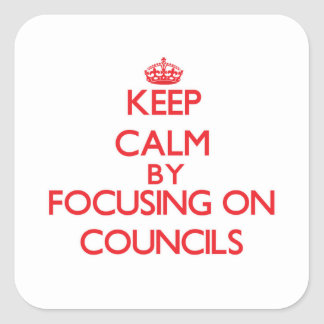 Keep Calm by focusing on Councils Sticker