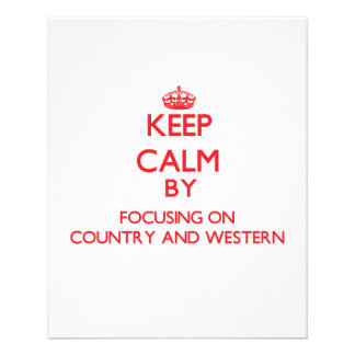 Keep Calm by focusing on Country And Western Full Color Flyer