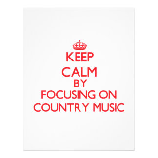 Keep Calm by focusing on Country Music Flyers