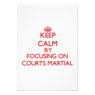 Keep Calm by focusing on Courts-Martial Personalized Invites