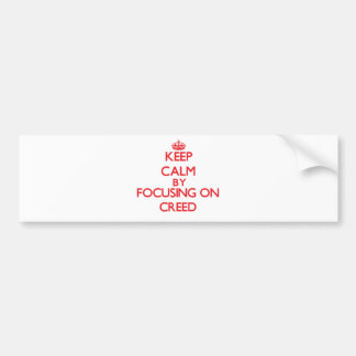 Keep Calm by focusing on Creed Bumper Sticker
