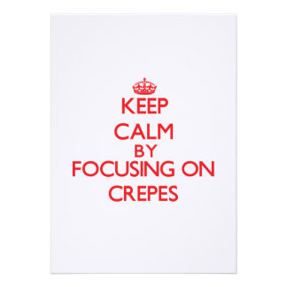 Keep Calm by focusing on Crepes Personalized Announcements