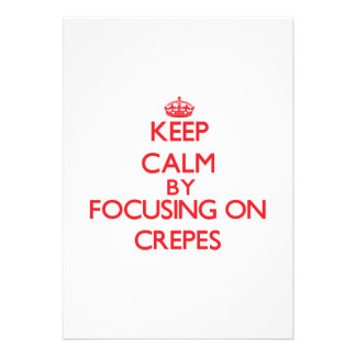 Keep Calm by focusing on Crepes Custom Announcement