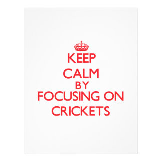 Keep Calm by focusing on Crickets Custom Flyer