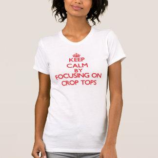 Keep Calm by focusing on Crop Tops T-shirt