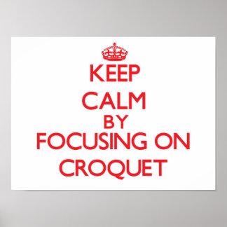 Keep Calm by focusing on Croquet Print