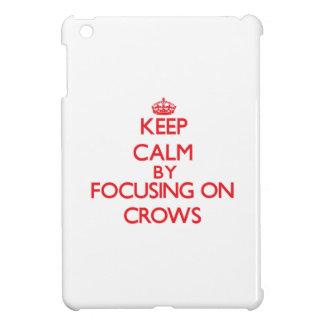 Keep Calm by focusing on Crows iPad Mini Case