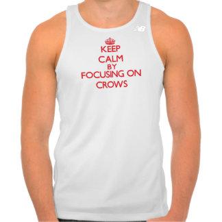 Keep Calm by focusing on Crows Tee Shirt
