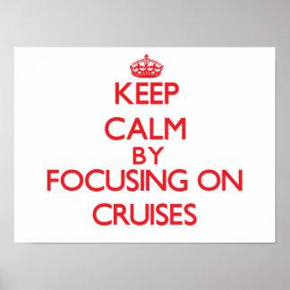 Keep Calm by focusing on Cruises Print