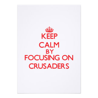 Keep Calm by focusing on Crusaders Personalized Announcement