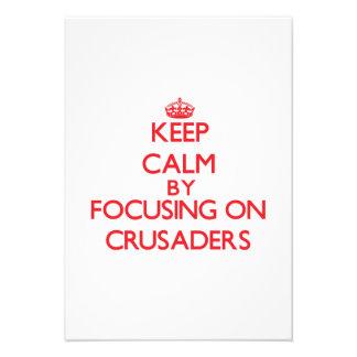 Keep Calm by focusing on Crusaders Custom Invitations
